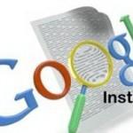 Google Instant nedir? Bize getirileri nelerdir?